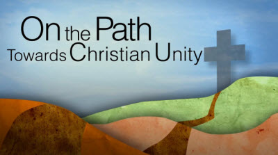 On the Path Towards Christian Unity